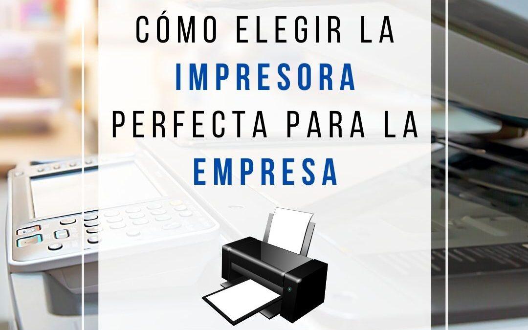 Cómo elegir bien una impresora para tu empresa