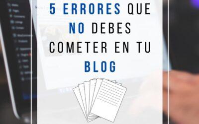 5 errores que no debes cometer en tu blog